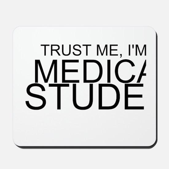 Trust Me, I'm A Medical Student Mousepad