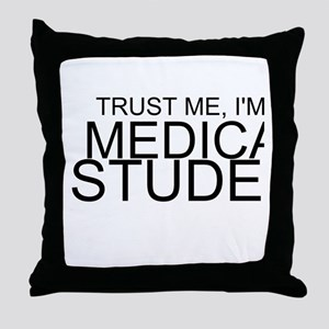 Trust Me, I'm A Medical Student Throw Pillow