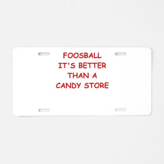 i love foosball Aluminum License Plate