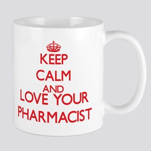 Keep Calm and love your Pharmacist Mugs