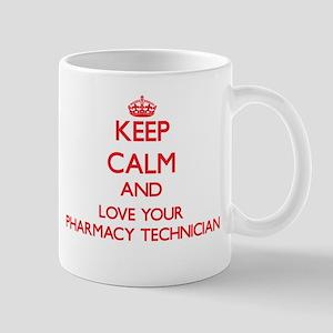 Keep Calm and love your Pharmacy Technician Mugs
