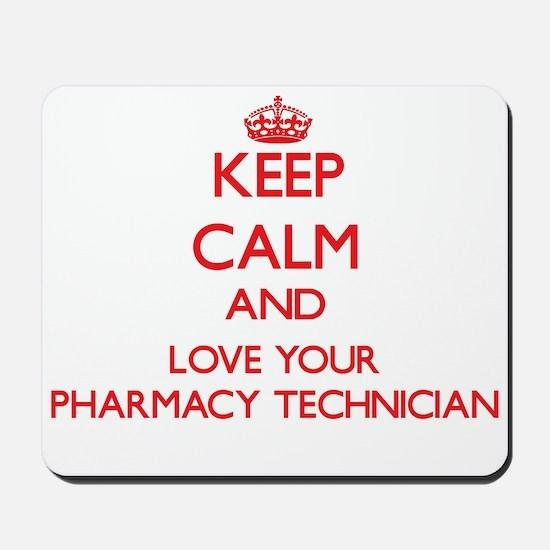 Keep Calm and love your Pharmacy Technic Mousepad