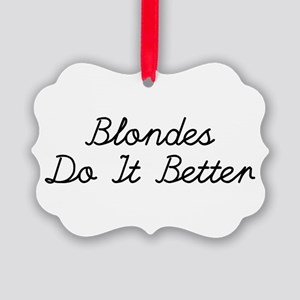 Blondes Do It Better Ornament