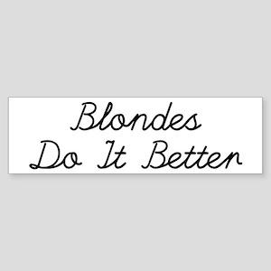 Blondes Do It Better Bumper Sticker