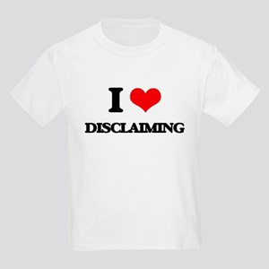 I Love Disclaiming T-Shirt