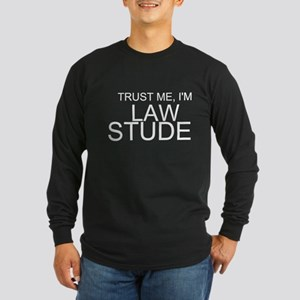 Trust Me, I'm A Law Student Long Sleeve T-Shirt