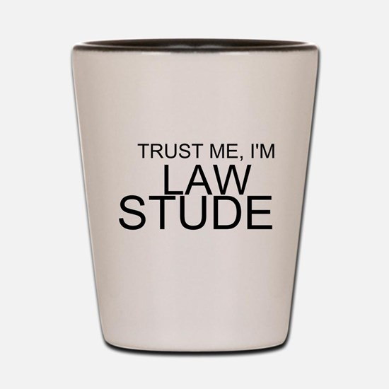 Trust Me, I'm A Law Student Shot Glass
