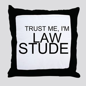 Trust Me, I'm A Law Student Throw Pillow