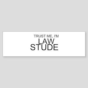 Trust Me, I'm A Law Student Bumper Sticker