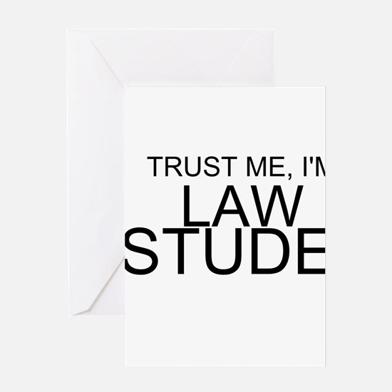 Trust Me, I'm A Law Student Greeting Cards
