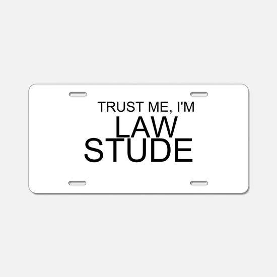 Trust Me, I'm A Law Student Aluminum License Plate