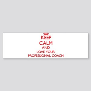Keep Calm and love your Professiona Bumper Sticker