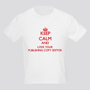 Keep Calm and love your Publishing Copy Ed T-Shirt