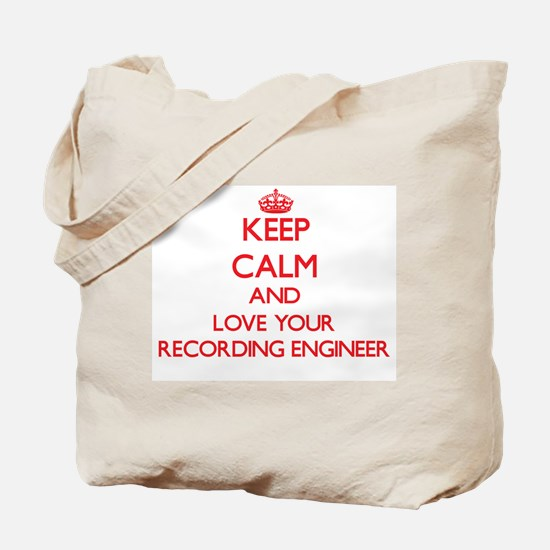 Keep Calm and love your Recording Enginee Tote Bag