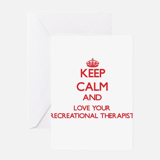 Keep Calm and love your Recreationa Greeting Cards