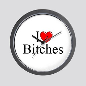 """I Love (Heart) Bitches"" Wall Clock"