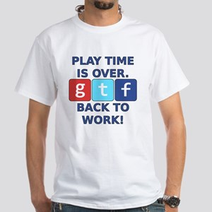 "A Social Media Critic's ""Play Time""  White T-Shirt"