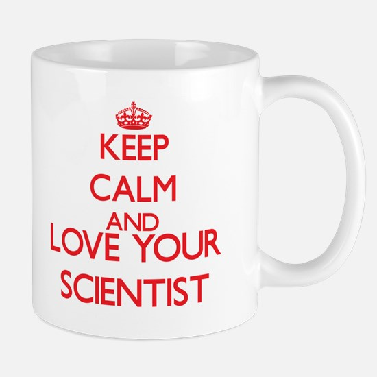 Keep Calm and love your Scientist Mugs