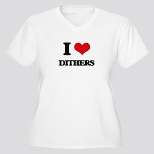 I Love Dithers Plus Size T-Shirt