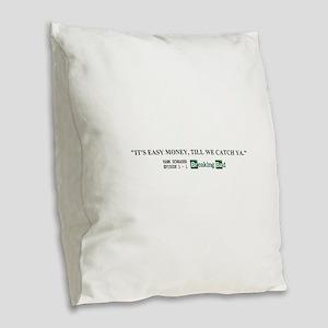 Hank Schrader Quote Burlap Throw Pillow