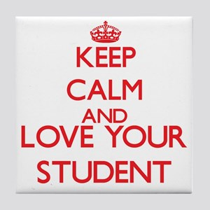 Keep Calm and love your Student Tile Coaster