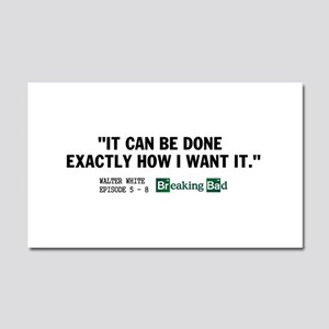 Walter White Quote Car Magnet 20 x 12