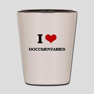 I Love Documentaries Shot Glass