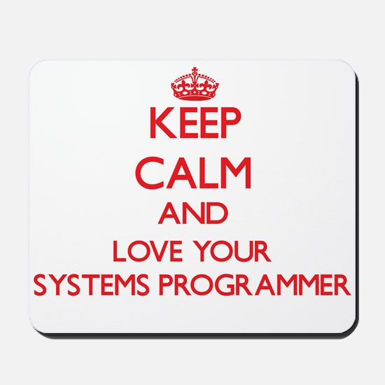 Keep Calm and love your Systems Programm Mousepad