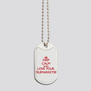 Keep Calm and love your Telemarketer Dog Tags