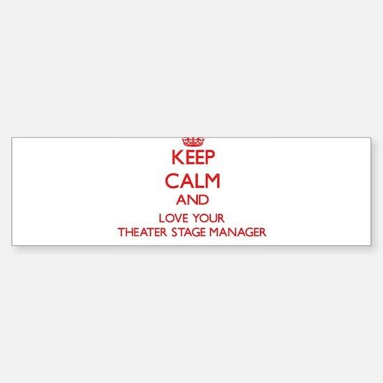 Keep Calm and love your Theater Sta Bumper Bumper Bumper Sticker