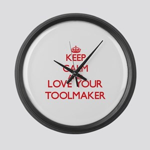 Keep Calm and love your Toolmaker Large Wall Clock