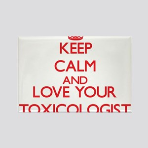 Keep Calm and love your Toxicologist Magnets
