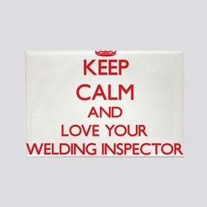 Keep Calm and love your Welding Inspector Magnets