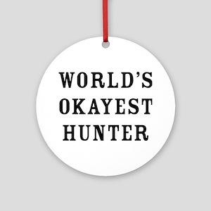 World's Okayest Hunter Round Ornament