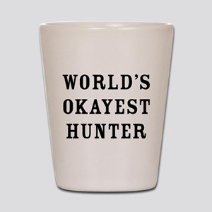 World's Okayest Hunter Shot Glass