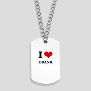 I Love Drank Dog Tags