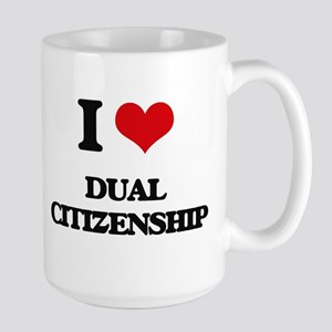 I Love Dual Citizenship Mugs