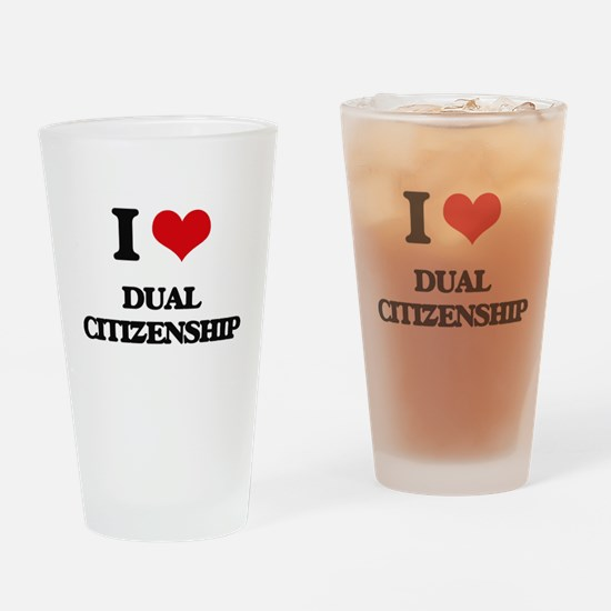 I Love Dual Citizenship Drinking Glass