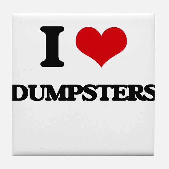 I Love Dumpsters Tile Coaster