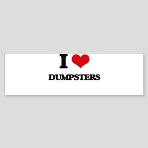 I Love Dumpsters Bumper Sticker
