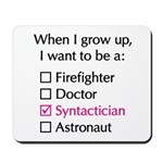 When I Grow Up (Syntactician) Mousepad