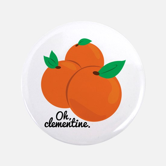 """Oh Clementine 3.5"""" Button"""