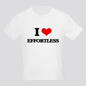 I love Effortless T-Shirt