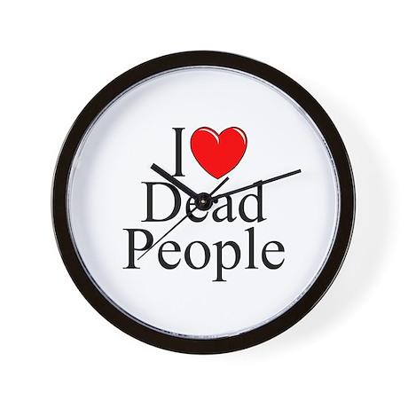 """I Love Dead People"" Wall Clock"
