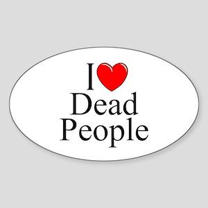 """""""I Love Dead People"""" Oval Sticker"""