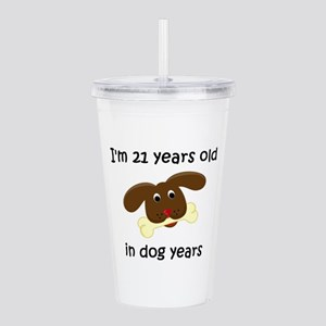 3 dog years 4 Acrylic Double-wall Tumbler