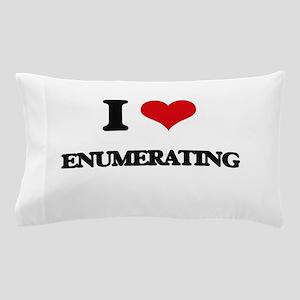 I love Enumerating Pillow Case