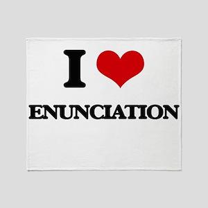 I love Enunciation Throw Blanket
