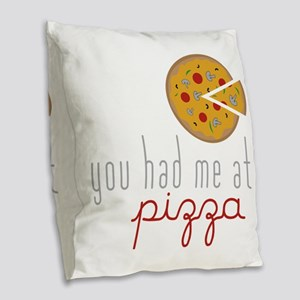 Had Me at Pizza Burlap Throw Pillow