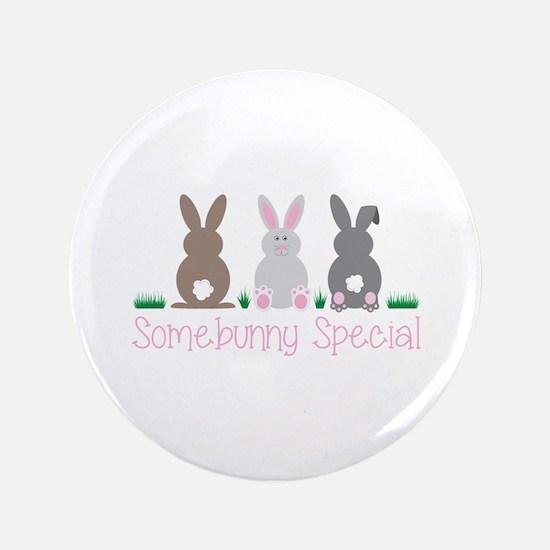 "Somebunny Special 3.5"" Button"